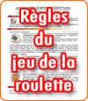 Règles du jeu de la roulette française et américaine (ou anglaise).